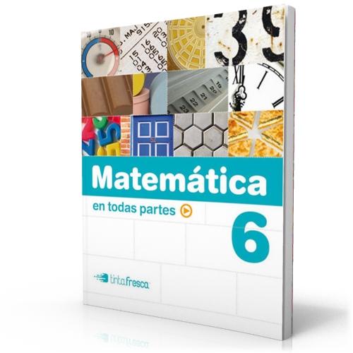 Matemática en todas partes 6