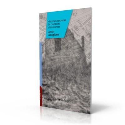 Historias secretas de ciudades y fantasmas