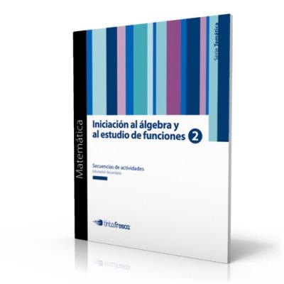 Iniciación al álgebra y al estudio de funciones 2