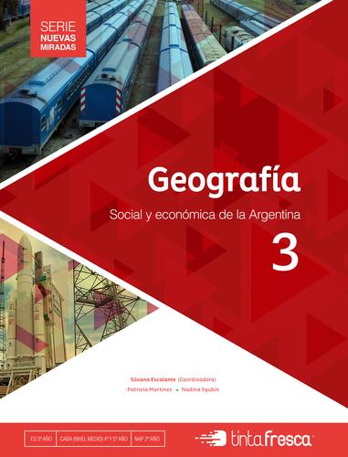 Geografía 3. Social y económica de la Argentina